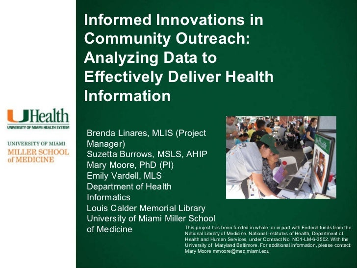 Informed Innovations in Community Outreach:  Analyzing Data to Effectively Deliver Health Information Brenda Linares, MLIS...