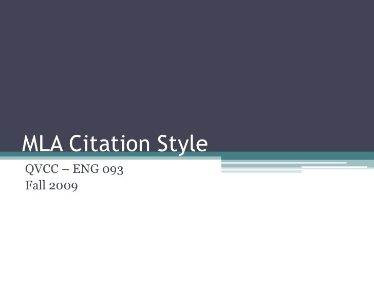 MLA Citation Style<br />QVCC – ENG 093<br />Fall 2009<br />
