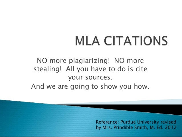 NO more plagiarizing! NO morestealing! All you have to do is citeyour sources.And we are going to show you how.Reference: ...