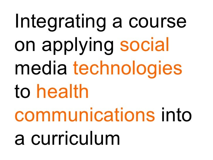 Integrating a course on applying social media technologies to health communications into a curriculum