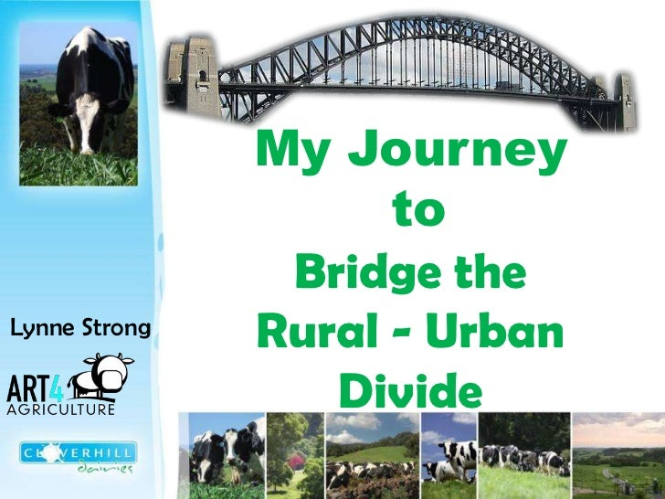My Journey to Bridge the Rural - Urban Divide<br />Lynne Strong<br />