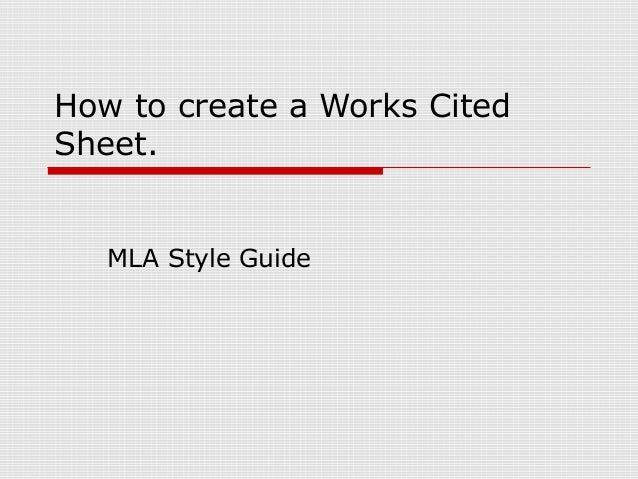 How to create a Works Cited Sheet. MLA Style Guide