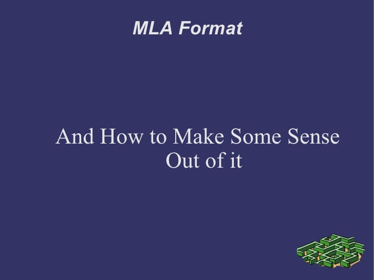 MLA Format And How to Make Some Sense Out of it