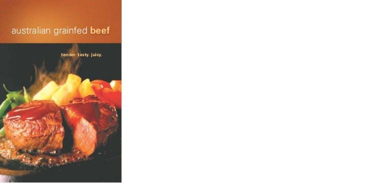 australian grainfed beef            tender. tasty. juicy.