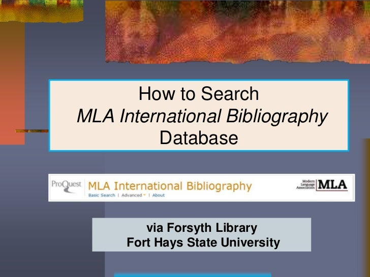 How to SearchMLA International Bibliography         Database         via Forsyth Library      Fort Hays State University
