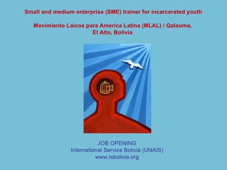 Small and medium enterprise (SME) trainer for incarcerated youth Movimiento Laicos para America Latina (MLAL) / Qalauma,  ...