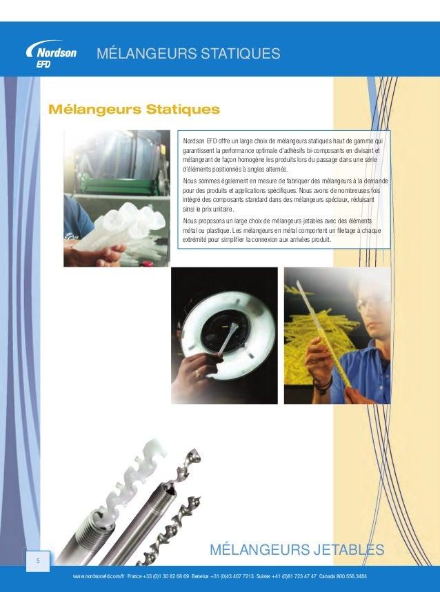 MÉLANGEURS STATIQUES  Mélangeurs Statiques Nordson EFD offre un large choix de mélangeurs statiques haut de gamme qui gara...