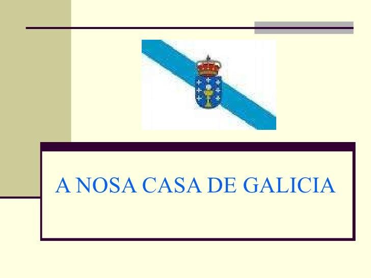 A NOSA CASA DE GALICIA