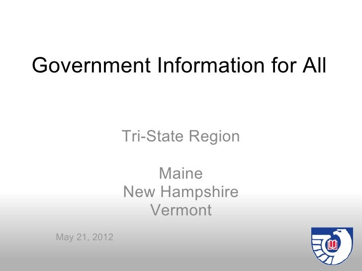 Government Information for All                 Tri-State Region                     Maine                 New Hampshire   ...