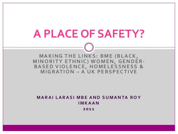 Making the links: BME (Black, Minority Ethnic) Women, Gender-Based Violence, Homelessness & Migration – a UK perspective