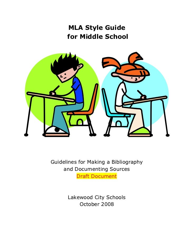 MLA Style Guide      for Middle SchoolGuidelines for Making a Bibliography    and Documenting Sources          Draft Docum...