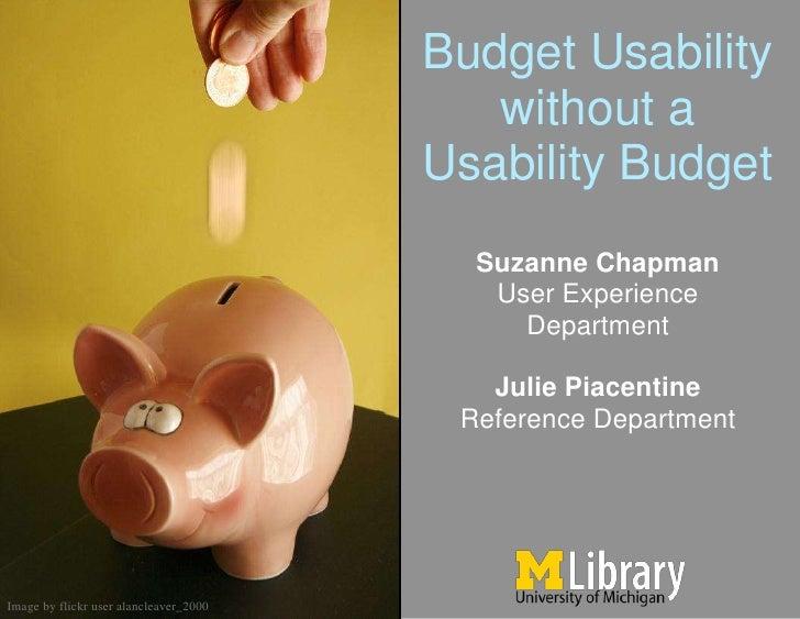 Budget Usability                                           without a                                        Usability Budg...