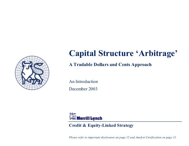 Credit & Equity-Linked Strategy Capital Structure 'Arbitrage' A Tradable Dollars and Cents Approach An Introduction Decemb...