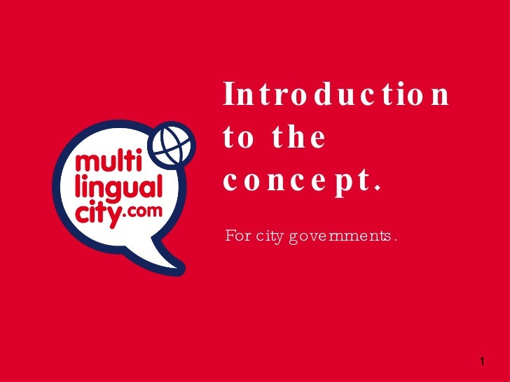Introduction to the concept. <ul><li>For city governments. </li></ul>