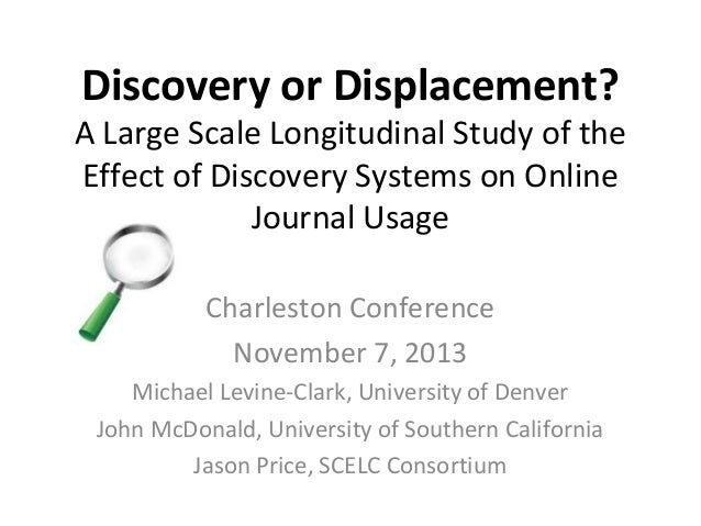 Discovery or Displacement?  A Large Scale Longitudinal Study of the Effect of Discovery Systems on Online Journal Usage Ch...
