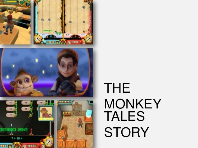 THE MONKEY TALES STORY