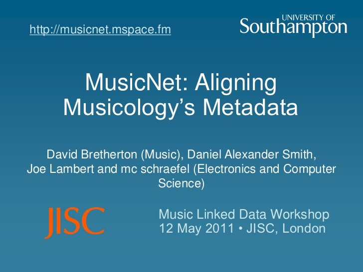 http://musicnet.mspace.fm<br />MusicNet: Aligning Musicology's Metadata <br />David Bretherton (Music), Daniel Alexander S...