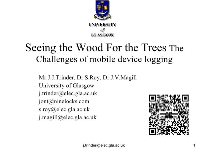 Seeing the Wood For the Trees  The Challenges of mobile device logging