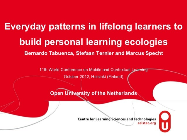 Everyday patterns in lifelong learners to    build personal learning ecologies       Bernardo Tabuenca, Stefaan Ternier an...
