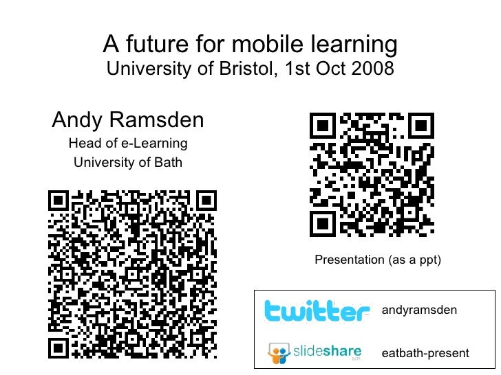 A future for mobile learning University of Bristol, 1st Oct 2008 Andy Ramsden Head of e-Learning University of Bath eatbat...