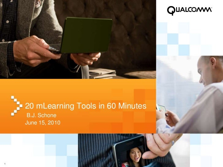20 mLearning Toolsin 60 Minutes<br />B.J. Schone<br />June 15, 2010<br />