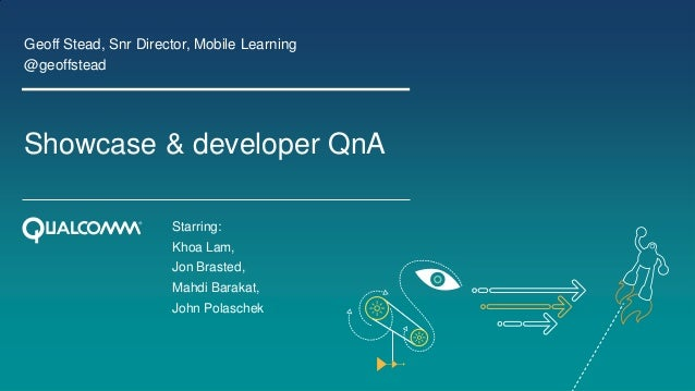 mLearnCon 2013 - Developer session, Geoff Stead, Head of Mobile Learning, Qualcomm