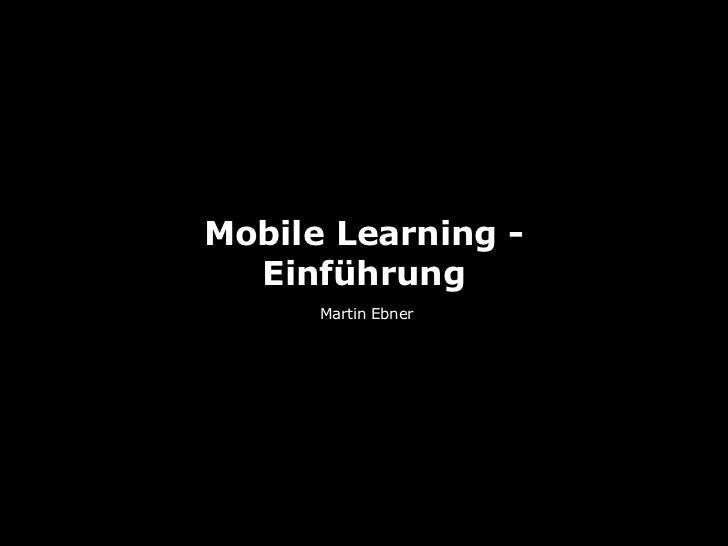 Mobile Learning -  Einführung      Martin Ebner