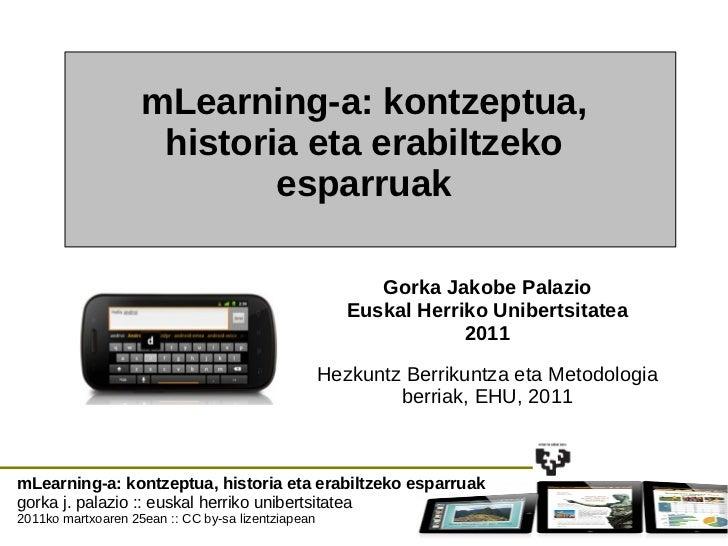 mLearning-a: kontzeptua, historia eta erabiltzeko esparruak gorka j. palazio :: euskal herriko unibertsitatea 2011ko martx...