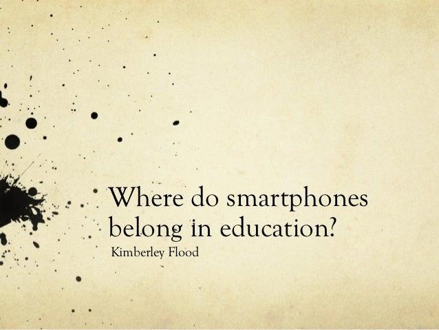 Where do smartphones belong in education?