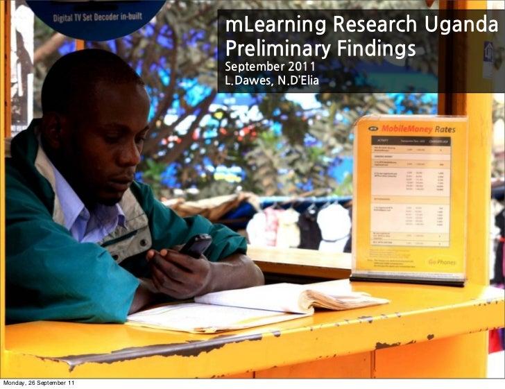 mLearningResearchUganda                          PreliminaryFindings                          September2011               ...