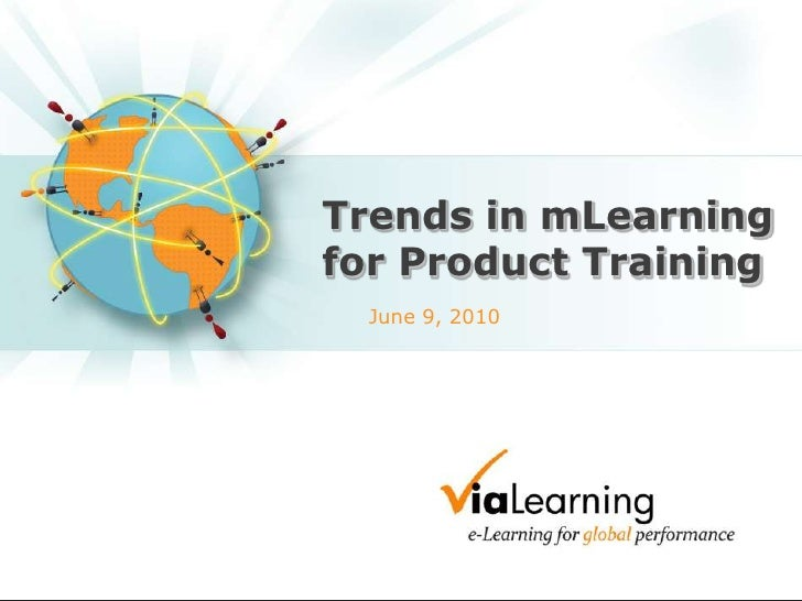 Trends in mLearning for Product Training<br />June 9, 2010<br />