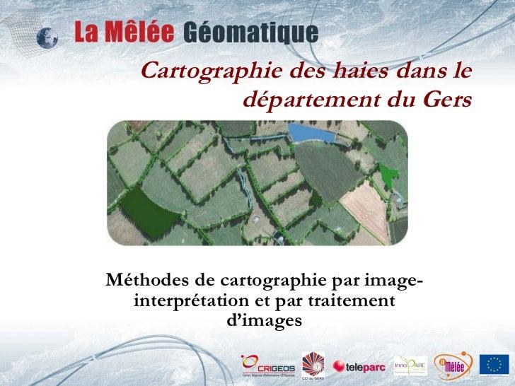 Atelier no1: Cartographie des haies  - Cartographie des haies dans le département du Gers
