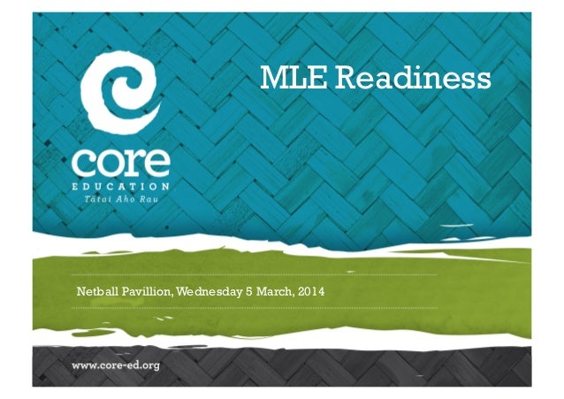 MLE Readiness  Netball Pavillion, Wednesday 5 March, 2014