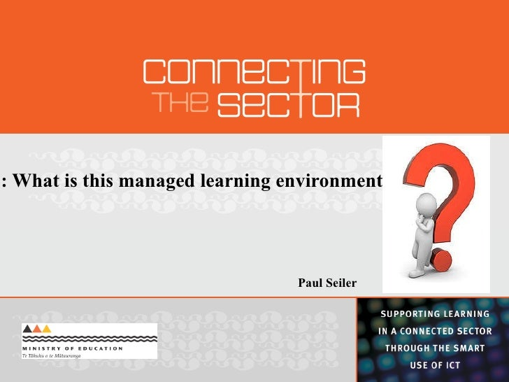 Ulearn '11: What is this managed learning environment all about? Paul Seiler