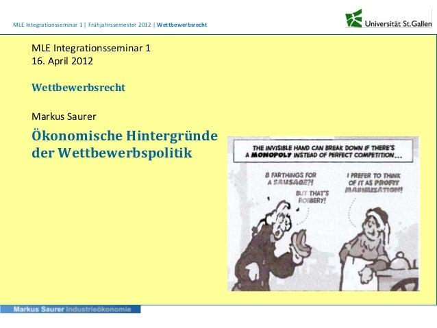 MLE Integrationsseminar 1 | Frühjahrssemester 2012 | Wettbewerbsrecht      MLE Integrationsseminar 1      16. April 2012  ...