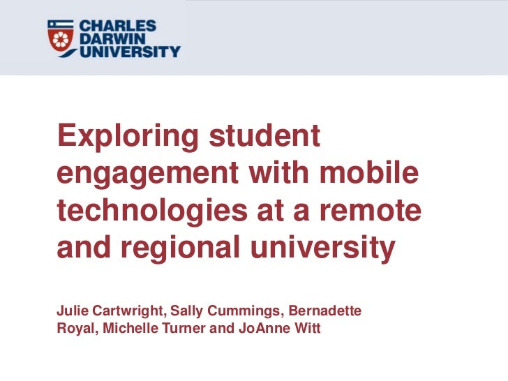 Exploring student engagement with mobile technologies at a remote and regional universityJulie Cartwright, Sally Cummings,...