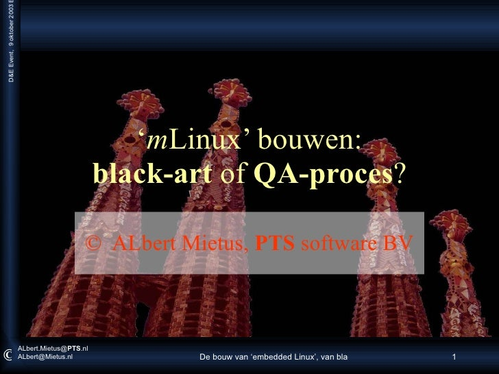 ' m Linux' bouwen: black-art  of  QA-proces ? ©  ALbert Mietus,  PTS  software BV