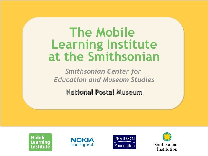 National Postal Museum The Mobile  Learning Institute at the Smithsonian Smithsonian Center for  Education and Museum Stud...