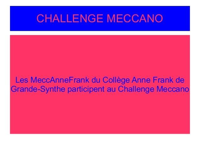 CHALLENGE MECCANO Les MeccAnneFrank du Collège Anne Frank de Grande-Synthe participent au Challenge Meccano