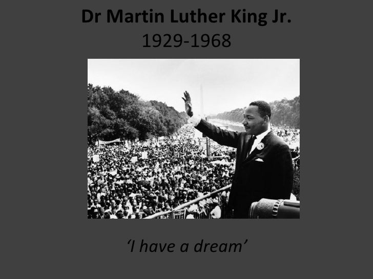 Dr Martin Luther King Jr. 1929-1968 ' I have a dream'