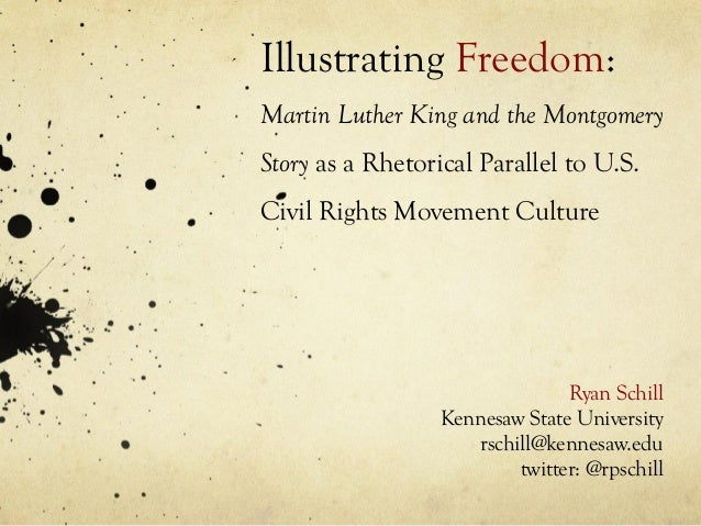 Illustrating Freedom: Martin Luther King and the Montgomery Story as a Rhetorical Parallel to U.S. Civil Rights Movement C...