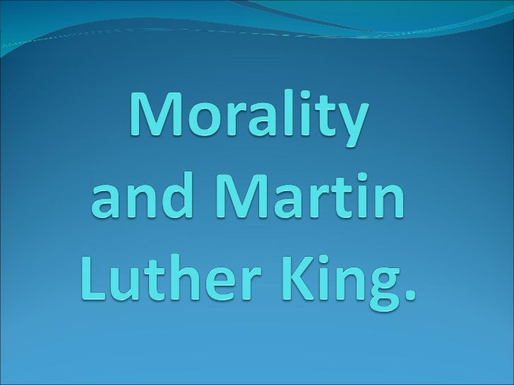 Mlk and morality, martin luther king day