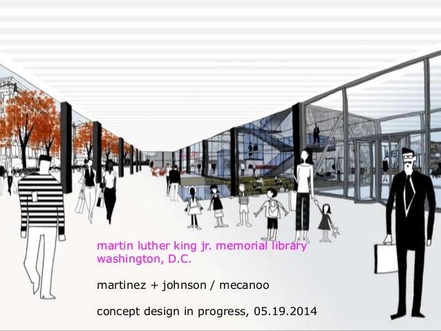 martinez + johnson / martin luther king jr. memorial library washington, D.C. martinez + johnson / mecanoo concept design ...