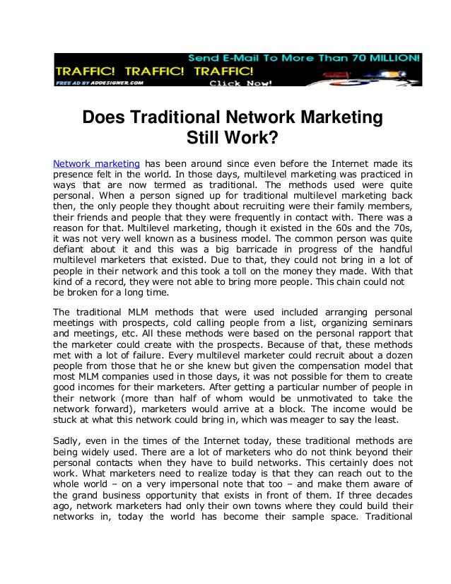 Does Traditional Network Marketing Still Work? Network marketing has been around since even before the Internet made its p...