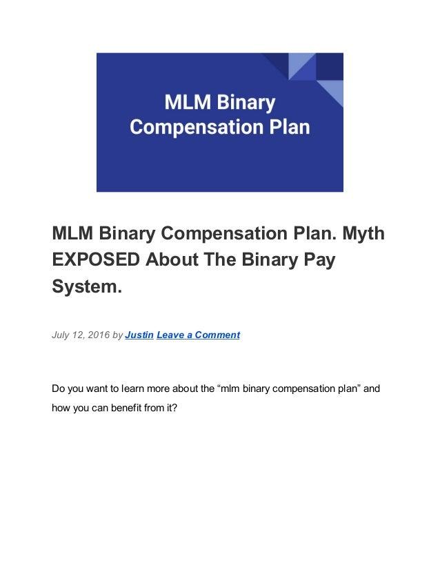 Binary system compensation plan