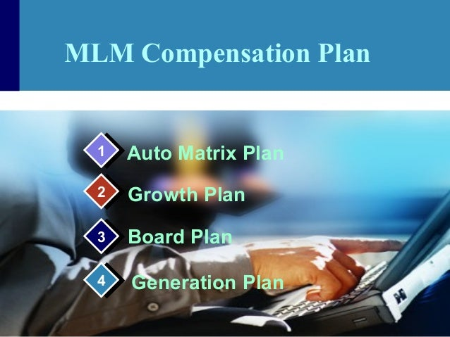 MLM Compensation Plan Auto Matrix Plan Growth Plan Board Plan 11 22 33 Generation Plan44