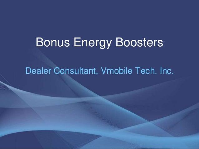 Bonus Energy Boosters Dealer Consultant, Vmobile Tech. Inc.