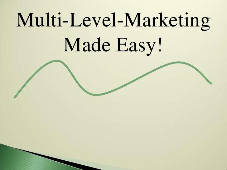 Multi-Level-Marketing     Made Easy!