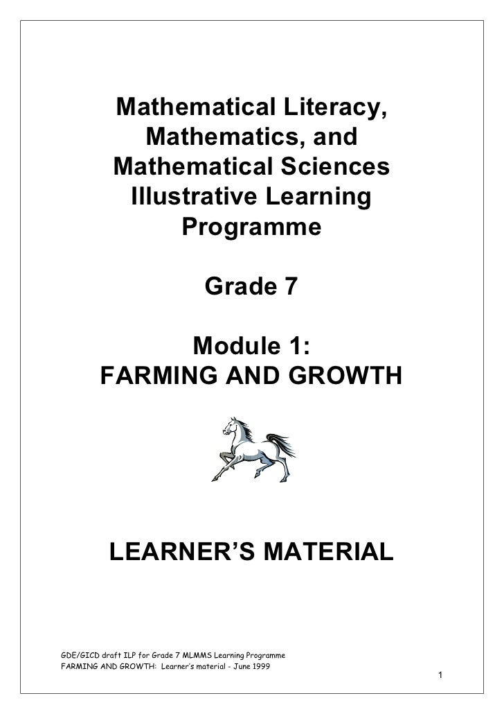 Mathematical Literacy, Mathematics, and Mathematical Sciences Illustrative Learning Programme Grade 7. Module 1: Farming and Growth. Learner's Material