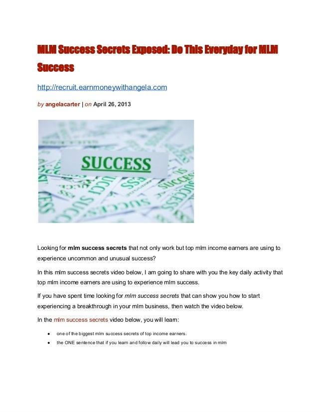 MLM Success Secrets Exposed: Do This Everyday for MLMSuccesshttp://recruit.earnmoneywithangela.combyangelacarter|onApr...